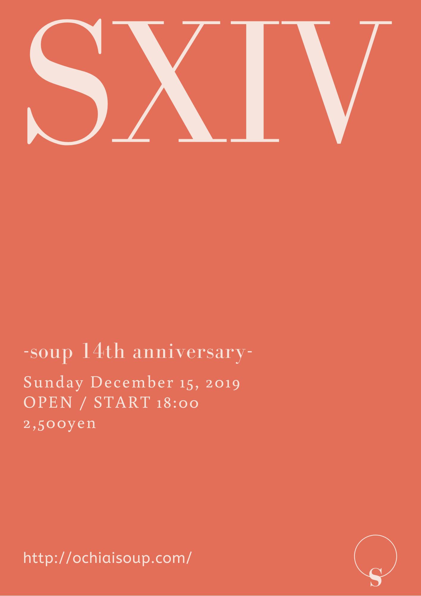 2019.12.15 (Sun) SXIV -soup 14th anniversary-